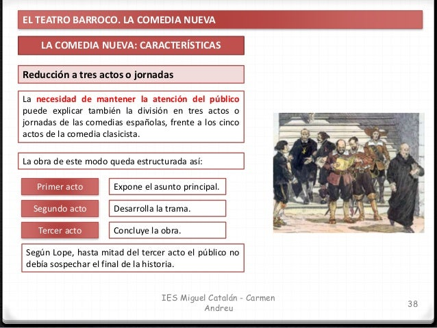 EL TEATRO BARROCO. LA COMEDIA NUEVA LA COMEDIA NUEVA: CARACTERÍSTICAS 39 IES Miguel Catalán - Carmen Andreu El lenguaje de...
