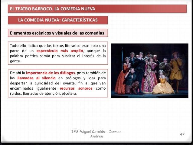 EL TEATRO BARROCO. LA COMEDIA NUEVA LA COMEDIA NUEVA: CARACTERÍSTICAS 48 IES Miguel Catalán - Carmen Andreu Los actores Su...