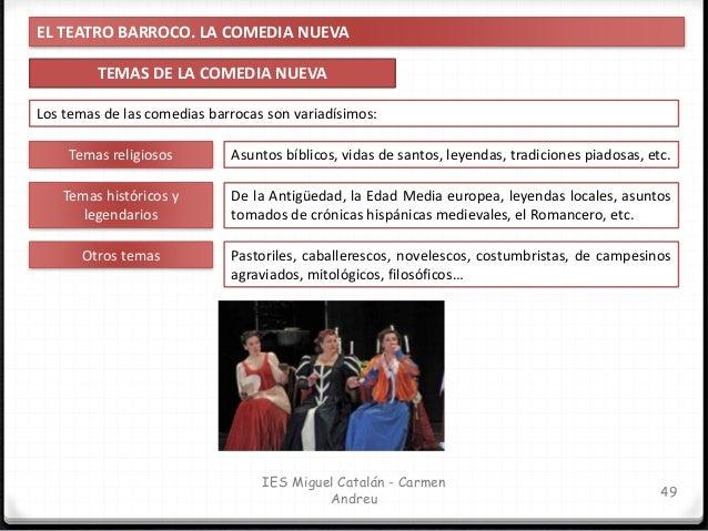 EL TEATRO BARROCO. LA COMEDIA NUEVA TEMAS DE LA COMEDIA NUEVA 50 IES Miguel Catalán - Carmen Andreu Los dos grandes temas ...