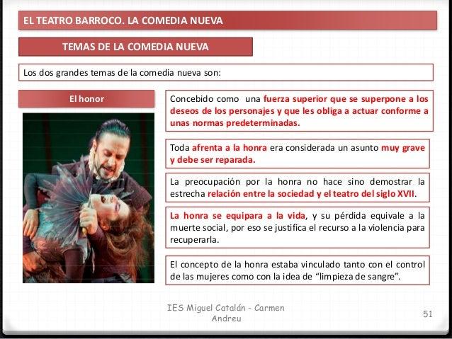 EL TEATRO BARROCO. LA COMEDIA NUEVA LA COMEDIA NUEVA: CARACTERÍSTICAS 52 IES Miguel Catalán - Carmen Andreu Los casos de l...