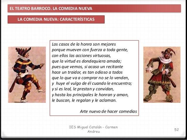 EL TEATRO BARROCO. LA COMEDIA NUEVA TEMAS DE LA COMEDIA NUEVA 53 IES Miguel Catalán - Carmen Andreu Los dos grandes temas ...