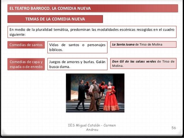 EL TEATRO BARROCO. LA COMEDIA NUEVA VISIÓN DEL MUNDO DE LAS COMEDIAS BARROCAS 57 IES Miguel Catalán - Carmen Andreu Pese a...