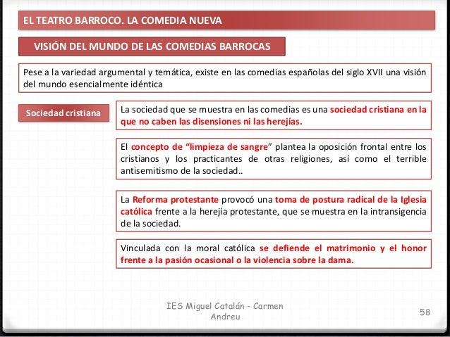 EL TEATRO BARROCO. LA COMEDIA NUEVA VISIÓN DEL MUNDO DE LAS COMEDIAS BARROCAS 59 IES Miguel Catalán - Carmen Andreu El tea...
