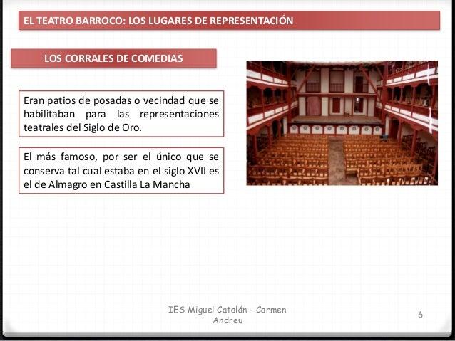 IES Miguel Catalán - Carmen Andreu 7 EL TEATRO BARROCO: LOS LUGARES DE REPRESENTACIÓN LOS CORRALES DE COMEDIAS