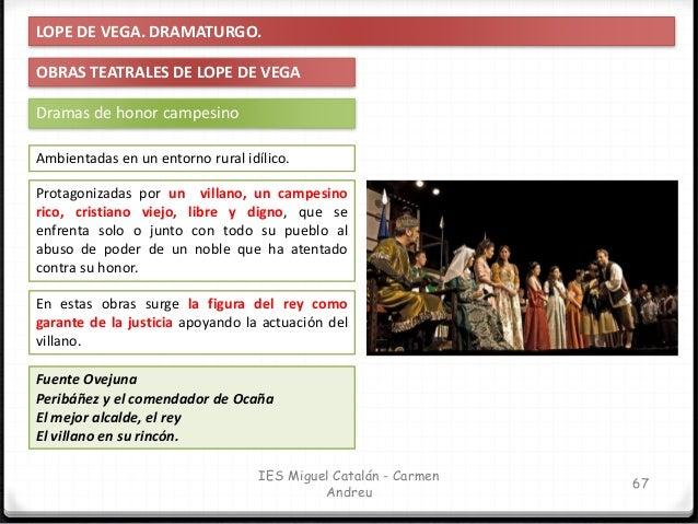 IES Miguel Catalán - Carmen Andreu 68 LOPE DE VEGA. DRAMATURGO. OBRAS TEATRALES DE LOPE DE VEGA Fuente Ovejuna Es posiblem...