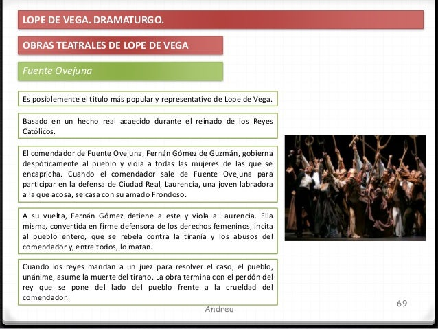 IES Miguel Catalán - Carmen Andreu 70 LOPE DE VEGA. DRAMATURGO. OBRAS TEATRALES DE LOPE DE VEGA Fuente Ovejuna Este fragme...