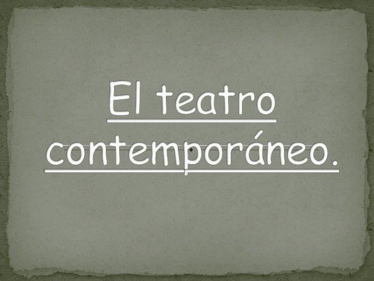 El Teatro Contemporáneo Slide 1
