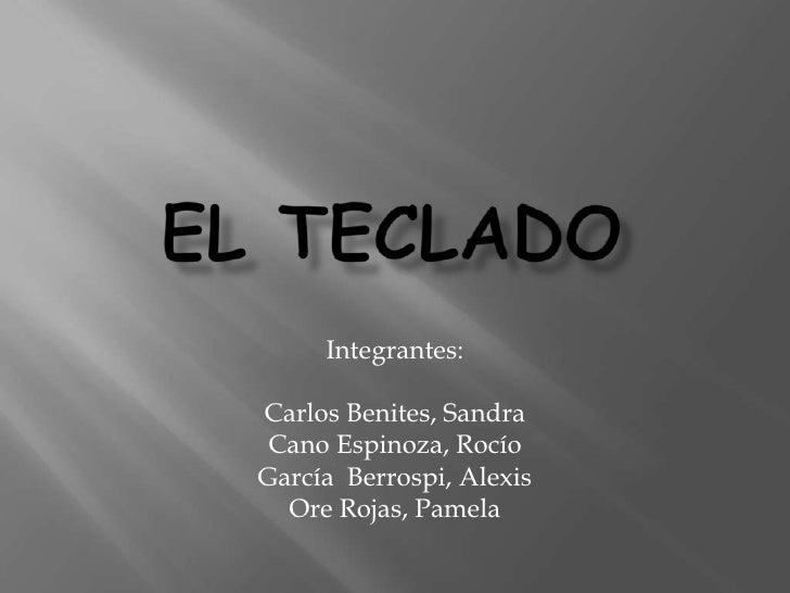 Integrantes:Carlos Benites, Sandra Cano Espinoza, RocíoGarcía Berrospi, Alexis  Ore Rojas, Pamela