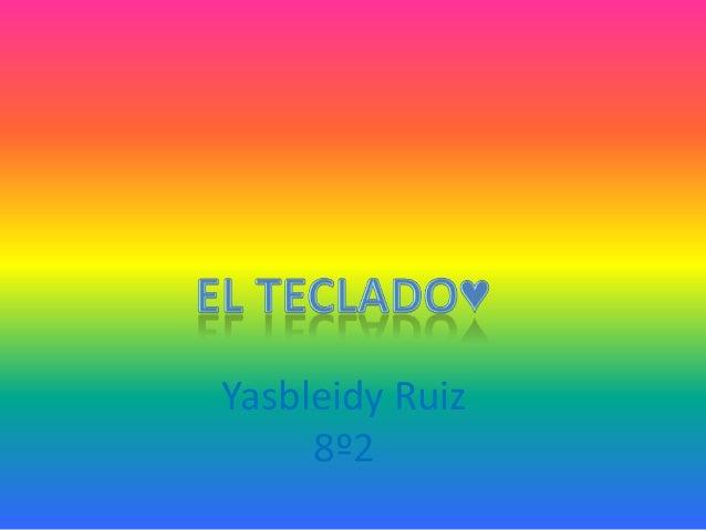 Yasbleidy Ruiz     8º2