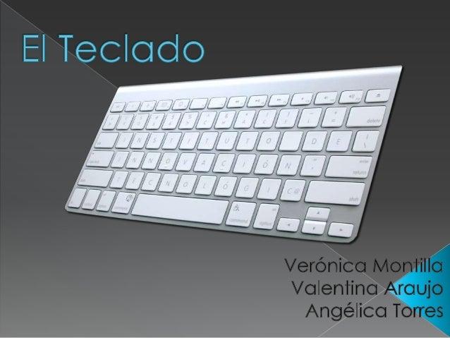 ¿Qué es el Teclado? El teclado es una de las principales herramientas. que usamos para interactuar e introducir datos en e...