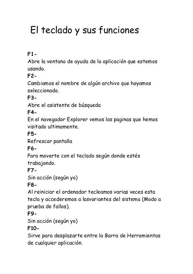 El teclado y sus funcionesF1-Abre la ventana de ayuda de la aplicación que estemosusando.F2-Cambiamos el nombre de algún a...