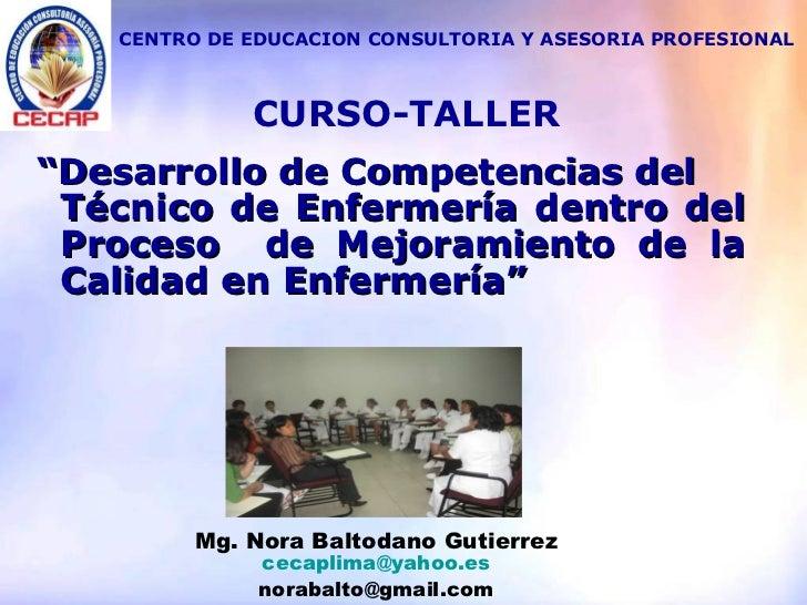 """"""" Desarrollo de Competencias del  Técnico de Enfermería dentro del Proceso  de Mejoramiento de la Calidad en Enfermería"""" C..."""