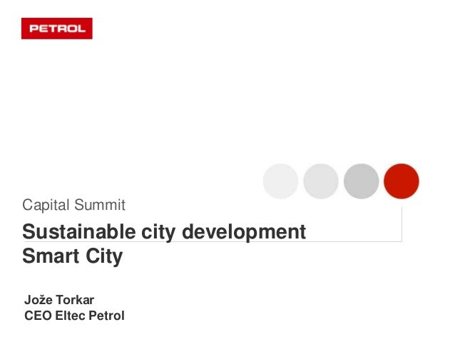 Jože Torkar CEO Eltec Petrol Capital Summit Sustainable city development Smart City