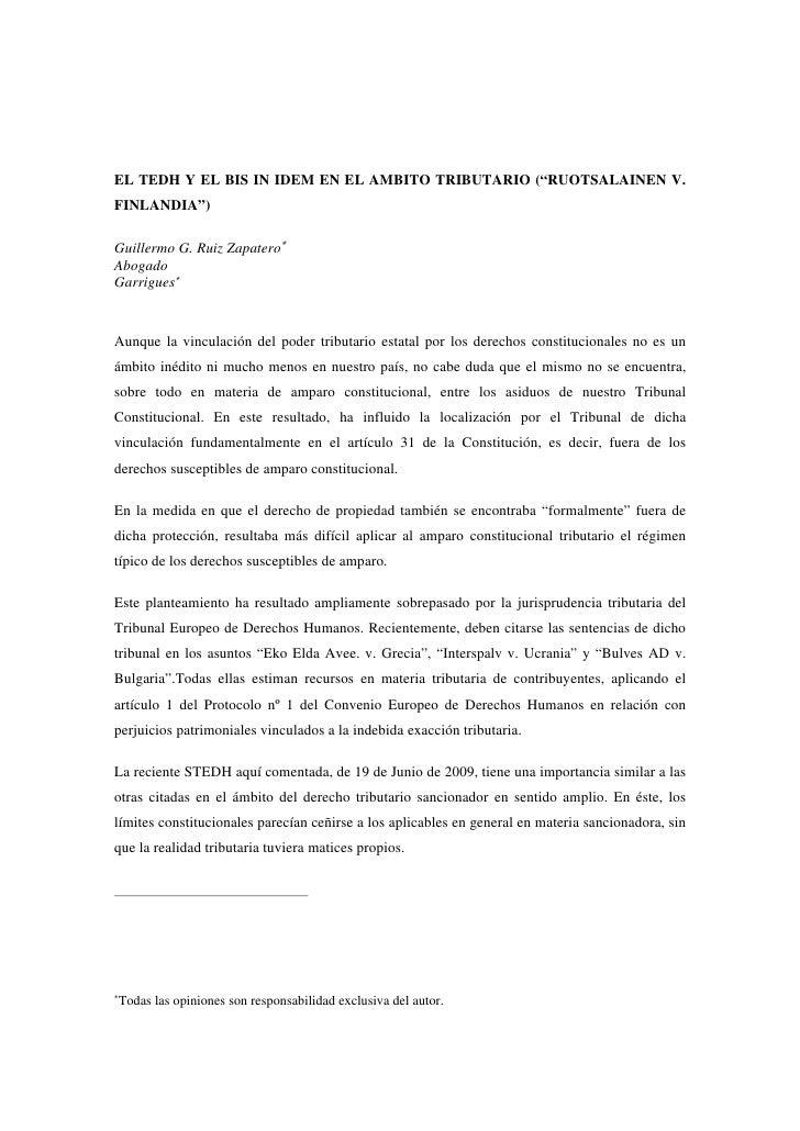 """EL TEDH Y EL BIS IN IDEM EN EL AMBITO TRIBUTARIO (""""RUOTSALAINEN V. FINLANDIA"""")  Guillermo G. Ruiz Zapatero∗ Abogado Garrig..."""