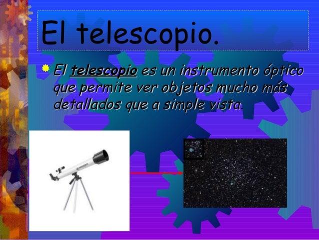 El telescopio. Slide 2