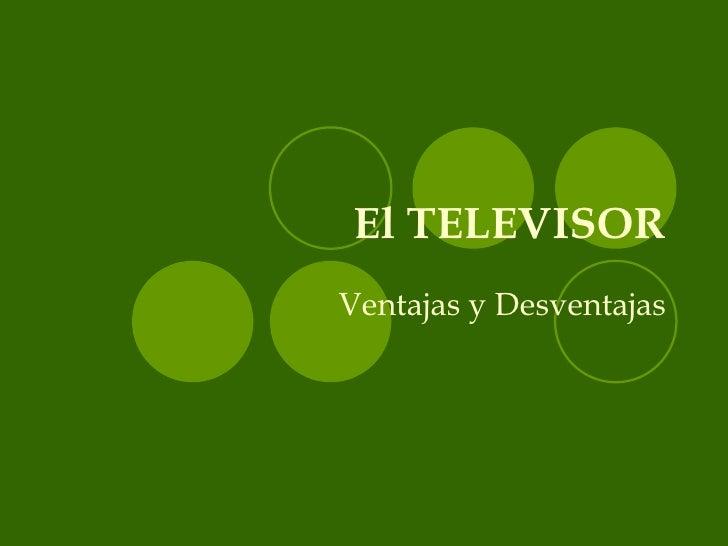 El TELEVISOR Ventajas y Desventajas