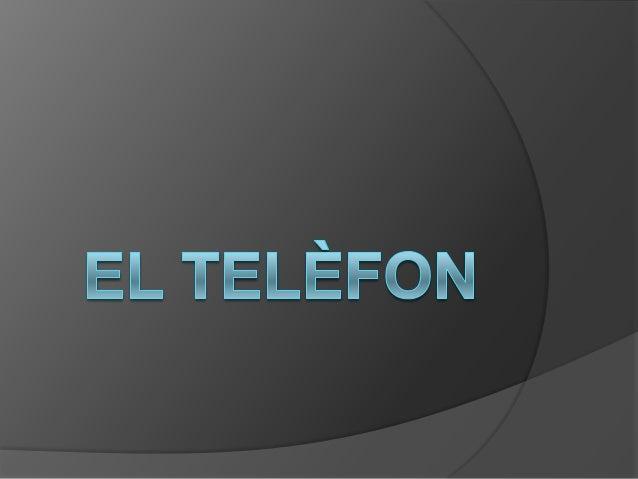 Què és el telèfon   És un instrument de    comunicació, dissenyat per a la    transmissió de veu i altres sons fins    ll...