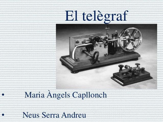 El telègraf•   Maria Àngels Capllonch•   Neus Serra Andreu