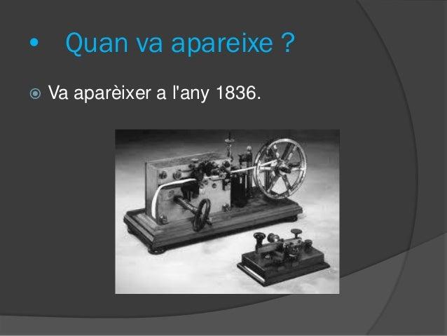 •Que el va inventar ?  Els primers equips elèctrics per a la transmissió telegràfica foren inventats per a l'americà Samm...
