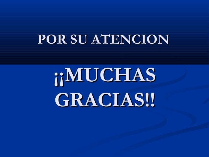 POR SU ATENCION ¡¡MUCHAS GRACIAS!!