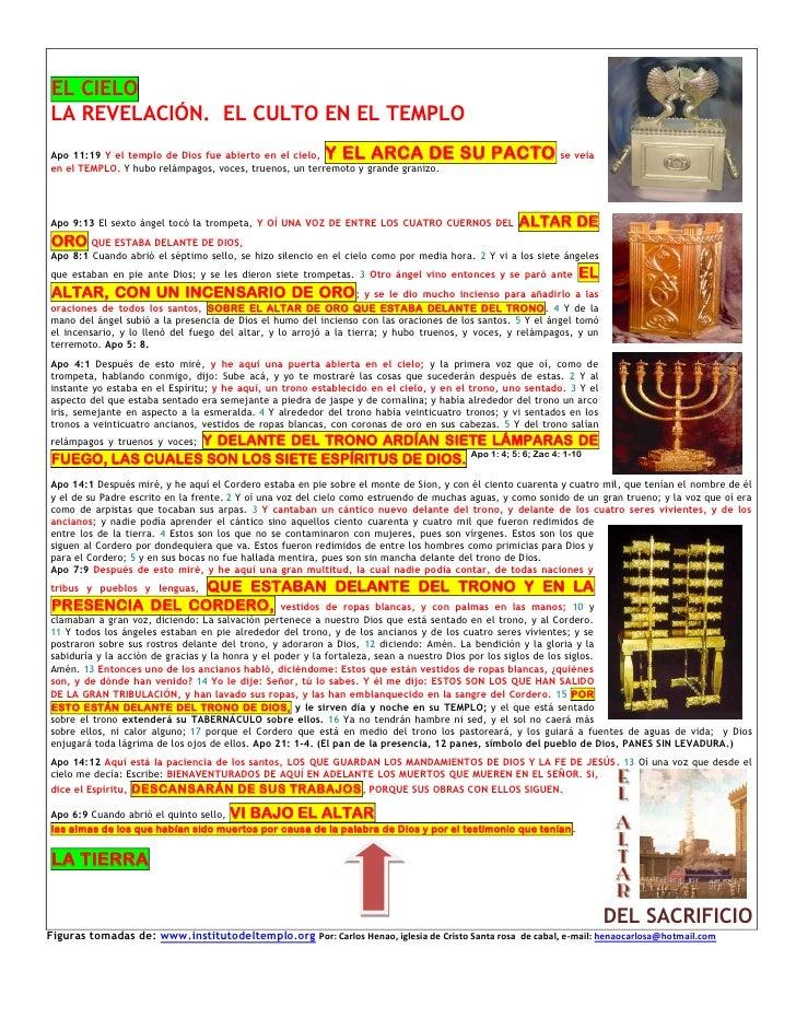 EL CIELOLA REVELACIÓN. EL CULTO EN EL TEMPLOApo 11:19 Y el templo de Dios fue abierto en el cielo,   Y EL ARCA DE SU PACTO...