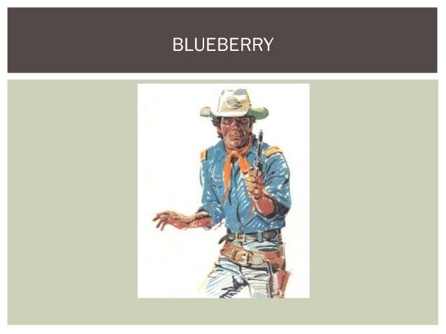 El teniente blueberry for Teniente blueberry