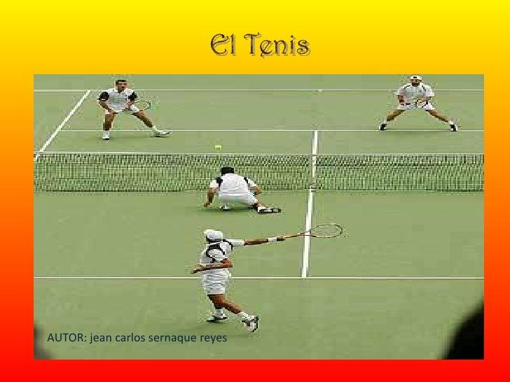 El Tenis <br />AUTOR: jean carlossernaque reyes<br />