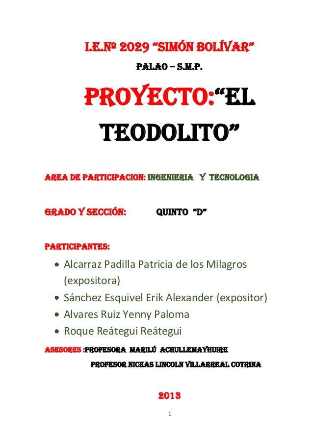 """I.E.nº 2029 """"SImón BolíVar"""" PALAO – S.M.P.  PROYECTO:""""El TEoDolITo"""" AREA DE PARTICIPACION: INGENIERIA Y TECNOLOGIA  Grado ..."""