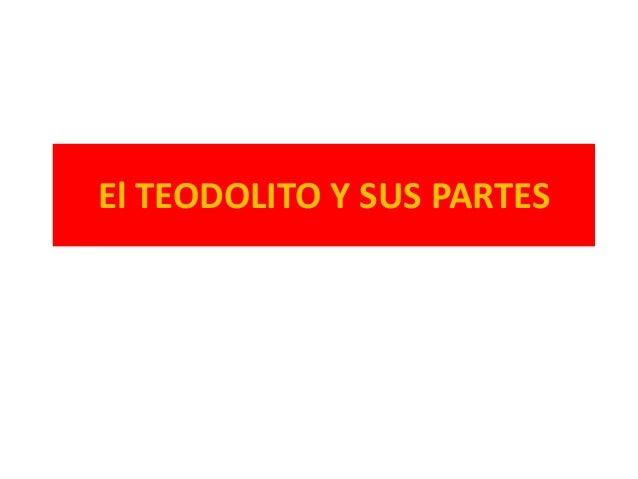 El TEODOLITO Y SUS PARTES