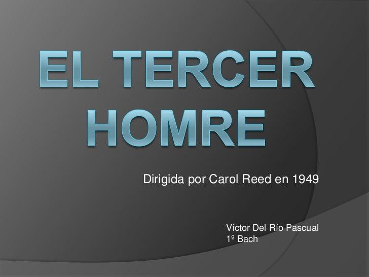 Dirigida por Carol Reed en 1949              Víctor Del Río Pascual              1º Bach
