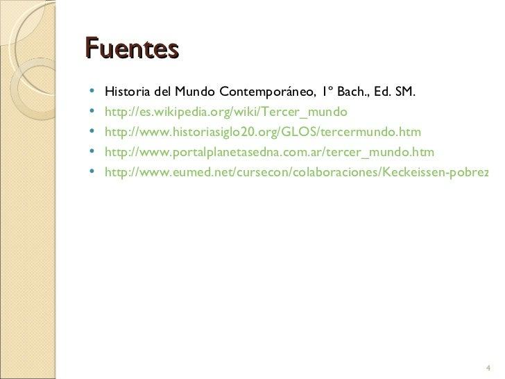 Fuentes <ul><li>Historia del Mundo Contemporáneo, 1º Bach., Ed. SM. </li></ul><ul><li>http://es.wikipedia.org/wiki/Tercer_...
