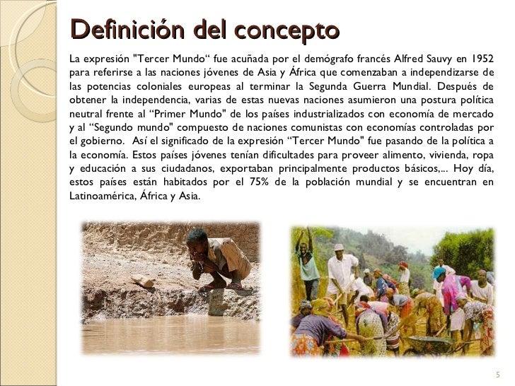 """Definición del concepto La expresión """"Tercer Mundo"""" fue acuñada por el demógrafo francés Alfred Sauvy en 1952 para re..."""