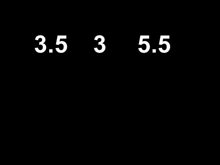 3.5 3 5.5