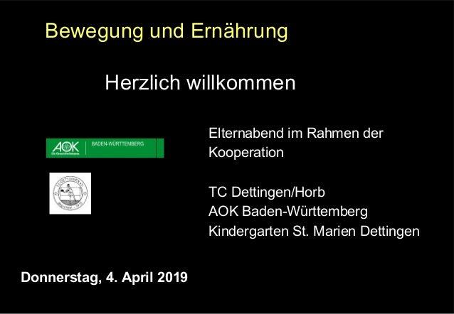 Herzlich willkommen Elternabend im Rahmen der Kooperation TC Dettingen/Horb AOK Baden-Württemberg Kindergarten St. Marien ...
