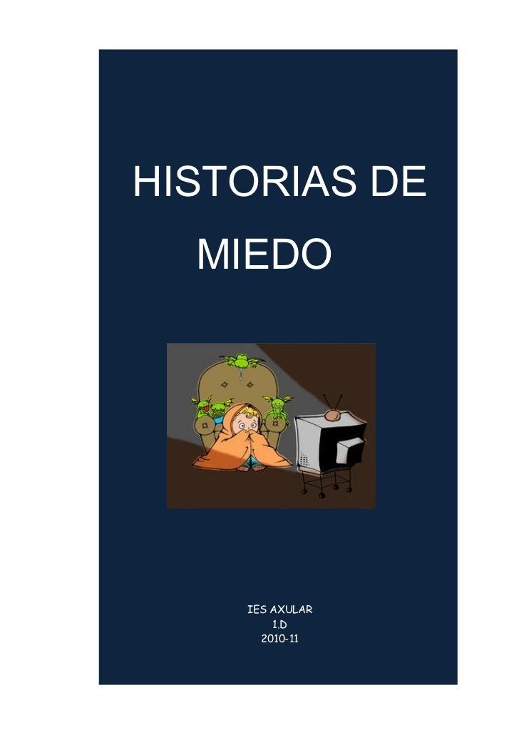HISTORIAS DE  MIEDO    IES AXULAR        1.D      2010-11