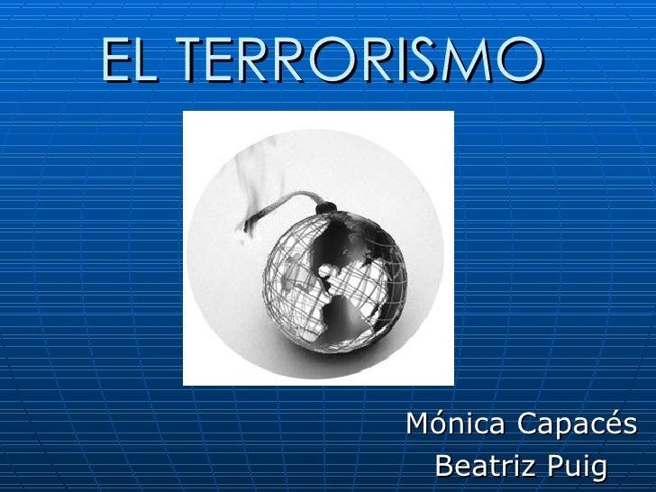 EL TERRORISMO             Mónica Capacés          Beatriz Puig