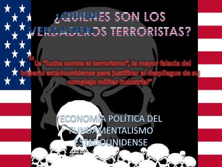 """:"""";<br />¿QUIENES SON LOS VERDADEROS TERRORISTAS?""""La """"lucha contra el terrorismo"""", la mayor falacia del imperio estadounid..."""