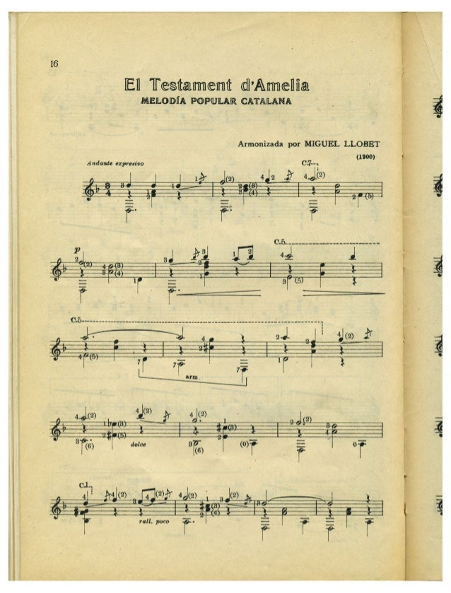 lEIl Testament dAmeflfia MELODÍÏA ¡POPULAR CATALANA  Armonizada por MIGUEL LLOBET  (1900) Andante expresivo 07-1  C.5.__----...