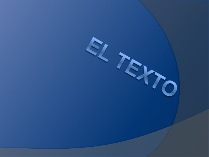 El texto•   Generalmente, los seres humanos utilizamos    el lenguaje para comunicarnos. Pero no nos    comunicamos con pa...