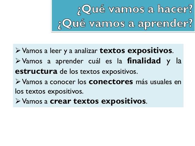 Vamos a leer y a analizar textos expositivos. Vamos a aprender cuál es la finalidad y la estructura de los textos exposi...
