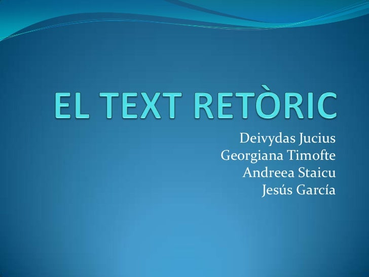 EL TEXTRETÒRIC<br />DeivydasJucius<br />Georgiana Timofte<br />AndreeaStaicu<br />Jesús García<br />