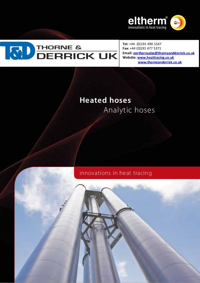 innovations in heat tracingHeated hoses	 Analytic hosesTel: +44 (0)191 490 1547Fax: +44 (0)191 477 5371Email: northernsale...