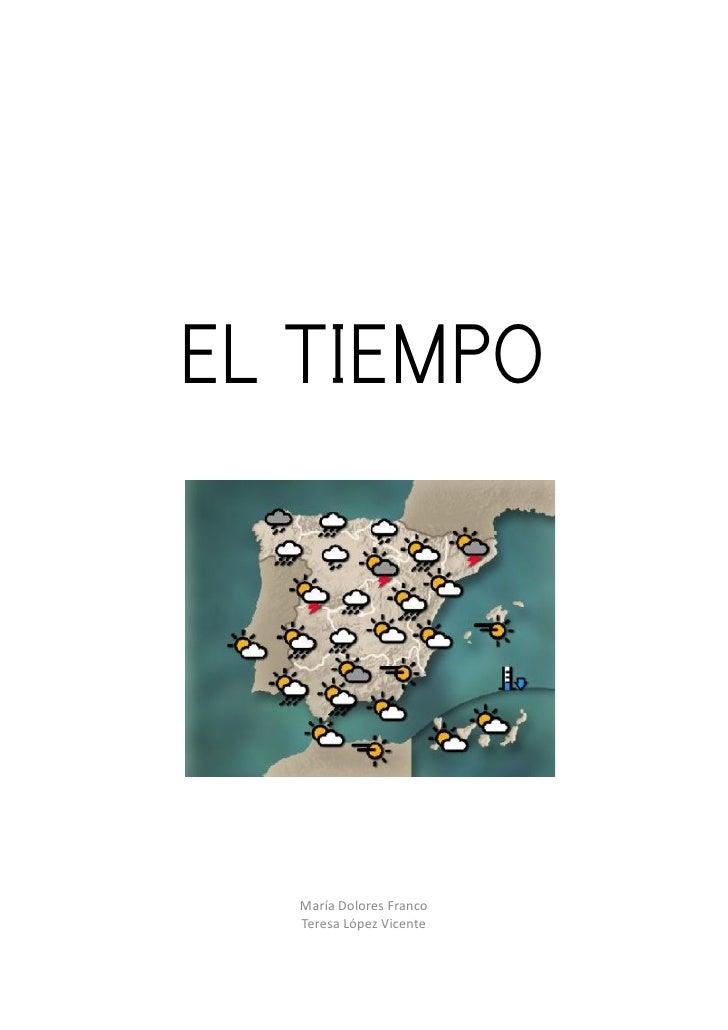 EL TIEMPO       María Dolores Franco   Teresa López Vicente