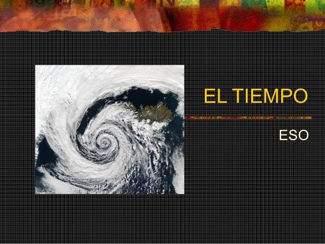 EL TIEMPO ESO