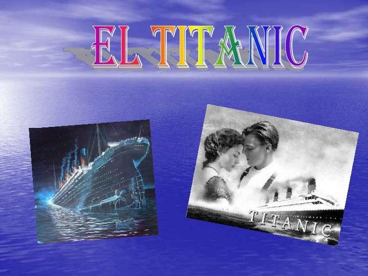 • El Titanic fue, en su tiempo, el barco de pasajeros más  grande y lujos odel mundo, seguido porel RMS Olympic.• El 10 de...