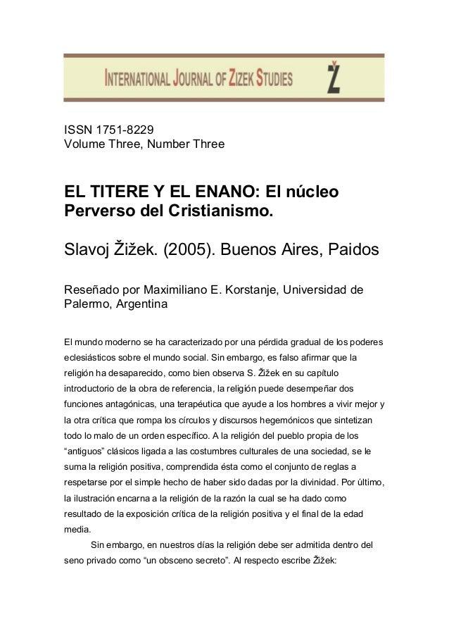 ISSN 1751-8229 Volume Three, Number Three  EL TITERE Y EL ENANO: El núcleo Perverso del Cristianismo. Slavoj Žižek. (2005)...