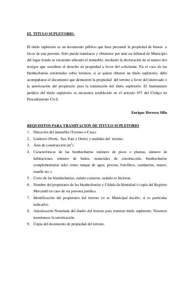 EL TITULO SUPLETORIO.El titulo supletorio es un documento público que hace presumir la propiedad de bienes afavor de una p...