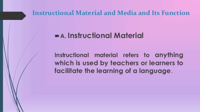 instructional materials used in teaching The key question of the study is whether teachers use instructional materials in ways that promote quality education instead of being guided by the school effectiveness paradigm, one which is based on a production function model, this study adopts an approach used in quality education research which argues that it is.