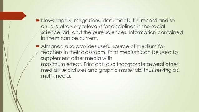  Newspapers, magazines, documents, file record and so on, are also very relevant for disciplines in the social science, a...