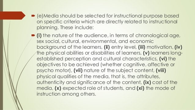 (e)Media should be selected for instructional purpose based on specific criteria which are directly related to instructi...